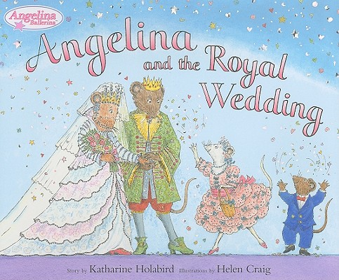 Angelina and the Royal Wedding By Holabird, Katharine/ Craig, Helen (ILT)
