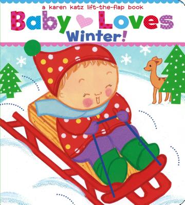 Baby Loves Winter! By Katz, Karen/ Katz, Karen (ILT)